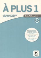A plus ! 1 - Guide pedagogique